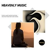 Heavenly Music: Yoga and Meditation Soundtracks for Home de Various Artists