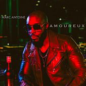 Amoureux by Marc Antoine