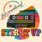 Stir It Up by Tarzanaland