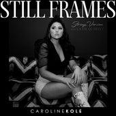 Still Frames (Strings Version) by Caroline Kole