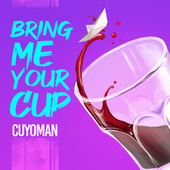Bring Me Your Cup (feat. Chelo Zimbabwe) by Cuyoman