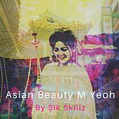 Asian Beauty M Yeoh by Sik Skillz