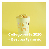 College party 2020 - Best party music di Various Artists