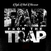 Far from the Trap by Taylor Made Macrenzie