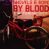 I'm Comin' Out (Acoustic Version) de Shovels & Rope