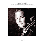 The Italian Origins of the Violoncello by Lucia Swarts
