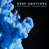 Deep Emotions: 20th Century Classical Music by Various Artists