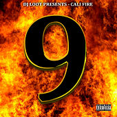 DJ Loot Presents: Cali Fire, Vol. 9 by Various Artists