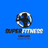 Circles (Workout Mix) de Super Fitness