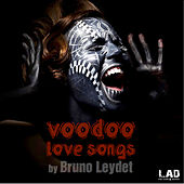 Voodoo Love Songs de Bruno Leydet