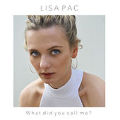 What Did You Call Me? von Lisa Pac