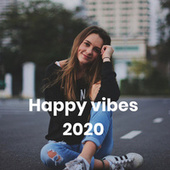 Happy vibes 2020 de Various Artists