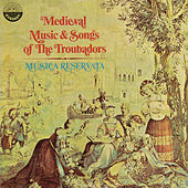 Medieval Music & Songs Of The Troubadors de Musica Reservata