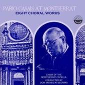 Pablo Casals At Montserrat, Eight Choral Works de Pablo Casals