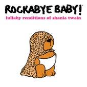 Man! I Feel Like a Woman de Rockabye Baby!