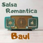 Salsa Romántica Baul by Anthony Cruz, Grupo Niche, Jose Alberto El Canario, Lalo Rodriguez, Paquito Guzman, Tito Nieves, Tito Rojas