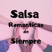 Salsa Romanticas de Siempre by Anthony Cruz, Grupo Niche, Jose Alberto El Canario, Lalo Rodriguez, Paquito Guzman, Tito Nieves, Tito Rojas