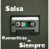 Salsa Romanticas de Siempre by Eddie Santiago, Frankie Ruiz, Los Adolescentes, Luis Enrique, Tony Vega, Victor Manuelle, Willie Gonzalez