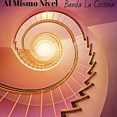Al Mismo Nivel by Banda La Costeña