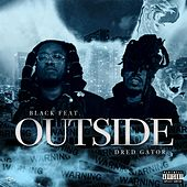Outside (feat. Dred Gator) by Black