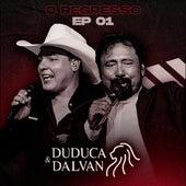 O Regresso, Ep. 01 (Ao Vivo) de Duduca & Dalvan