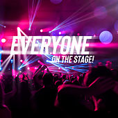 Everyone on the Stage! von Various Artists