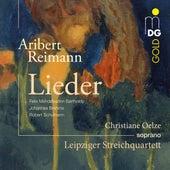 Reimann: Lieder by Christiane Oelze