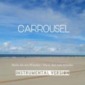 Mehr Als Ein Wunder (Instrumental Version) von Carrousel
