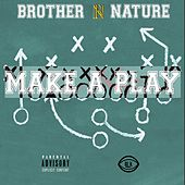 Make a Play by Brother Nature