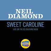 Sweet Caroline (Live On The Ed Sullivan Show, November 30, 1969) by Neil Diamond