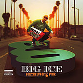 For The Luv of G-Funk di Big Ice