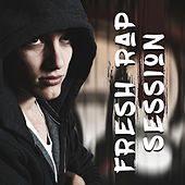 Fresh Rap Session by Various Artists