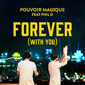 Forever (With You) by Pouvoir Magique