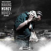 Makin Money Moves by 3MFrench