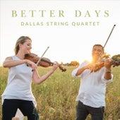 Better Days di Dallas String Quartet