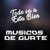 Todo va a Esta Bien von Musicos de Guate