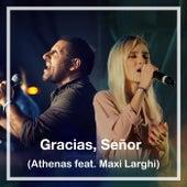 Gracias, Señor (feat. Maxi Larghi) de Athenas