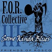 Some Kinda Blues de F.O.R. Collective