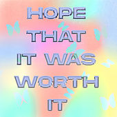 Hope That It Was Worth It by Olivia O'Brien