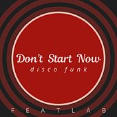 Don't Start Now (Disco Funk) by Featlab