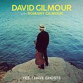 Yes, I Have Ghosts by David Gilmour
