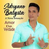 Amor de Verdade de Adryano Batysta A Nova Sensação