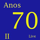 Anos 70 II (Live) de Various Artists