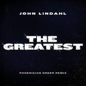 The Greatest (Phoenician Order Remix) von John Lindahl