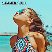 Summer Chill with Good Vibes from the World by Various Artists