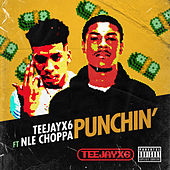 Punchin' (feat. NLE Choppa) by Teejayx6
