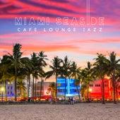 Miami Seaside Cafe Lounge Jazz by Jack Bossa