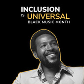 Inclusion Is Universal: Black Music Month van Various Artists
