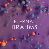 Eternal Brahms by Johannes Brahms