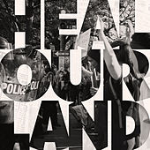 Heal Our Land by Sam Hart